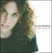 Ruth Gerson - This Can't Be My Life