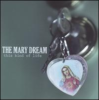 The Mary Dream - This Kind Of Life