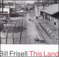 Bill Frisell - This Land