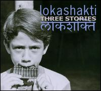 Lokashakti - Three Stories
