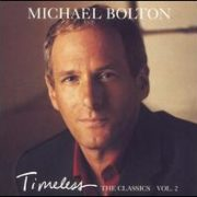 Michael Bolton - Timeless: The Classics