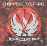 Boy Sets Fire - Tomorrow Come Today [Bonus DVD]