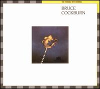 Bruce Cockburn - Trouble with Normal [Bonus Tracks]