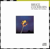 Bruce Cockburn - Trouble with Normal