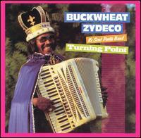 Buckwheat Zydeco Ils Sont Partis Band - Turning Point