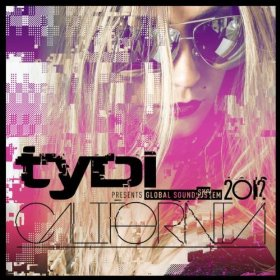 tyDi - Global Soundsystem 2012: California