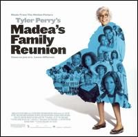 Original Soundtrack - Tyler Perry's Madea's Family Reunion