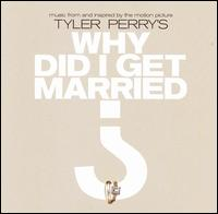 Original Soundtrack - Tyler Perry's Why Did I Get Married?