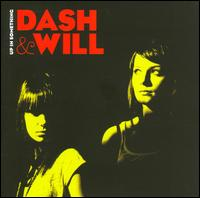 Dash And Will - Up In Something