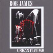 Bob James - Urban Flamingo