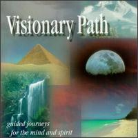 Various Artists - Visionary Path: Guided Journeys for the Mind and Spirit