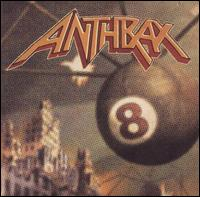 Anthrax - Volume 8: The Threat Is Real [Bonus Tracks]