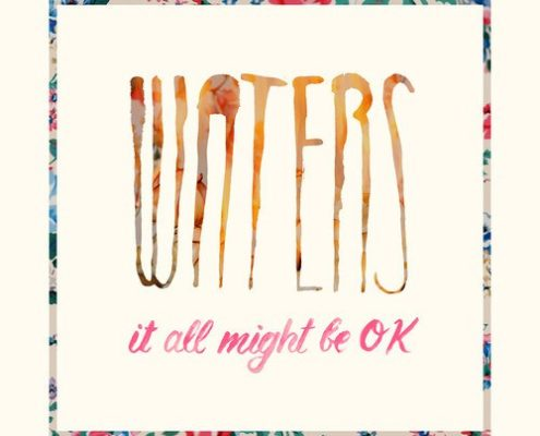 WATERS - It All Might Be OK