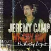 Jeremy Camp - We Cry Out: The Worship Project [Deluxe Edition]