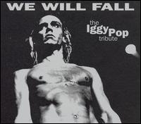Various Artists - We Will Fall: The Iggy Pop Tribute