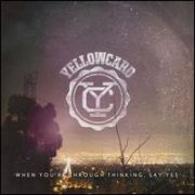 Yellowcard - When You're Through Thinking