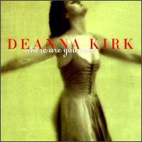 Deanna Kirk - Where Are You Now