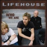 Lifehouse - Who We Are [Circuit City Exclusive]