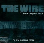Original Soundtrack - Wire: And All the Pieces Matter -- Five Years of Music from The Wire