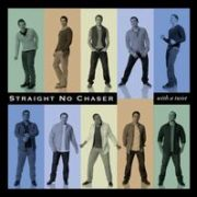 Straight No Chaser - With a Twist