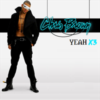 Chris Brown - Yeah X3 Remixes