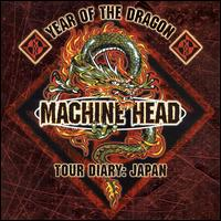 Machine Head - Year of the Dragon: Japan Tour Diary