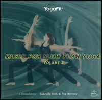 Gabrielle Roth - Yogafit: Music for Slow Flow Yoga