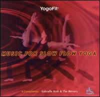 Gabrielle Roth & the Mirrors - Yogafit: Music for Slow Flow Yoga
