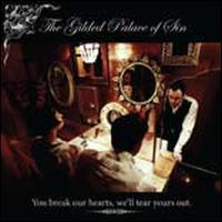 Gilded Palace Of Sin - You Break Our Hearts We'll Tear Yours Out