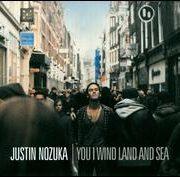 Justin Nozuka - You I Wind Land & Sea