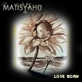 Matisyahu - Love Born